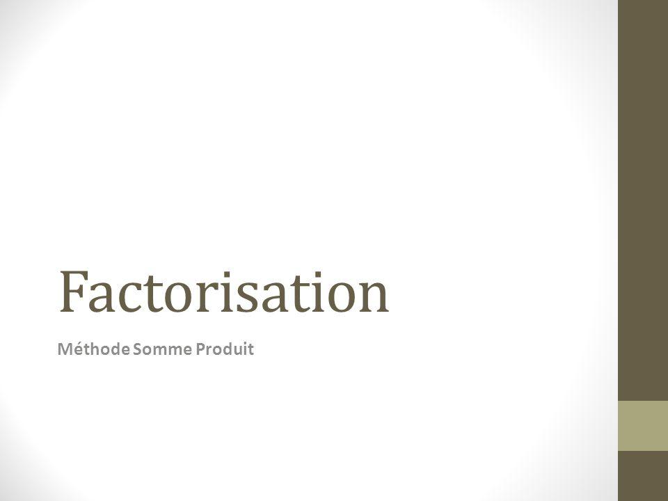 Factorisation Méthode Somme Produit