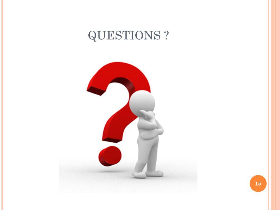 QUESTIONS ? 15