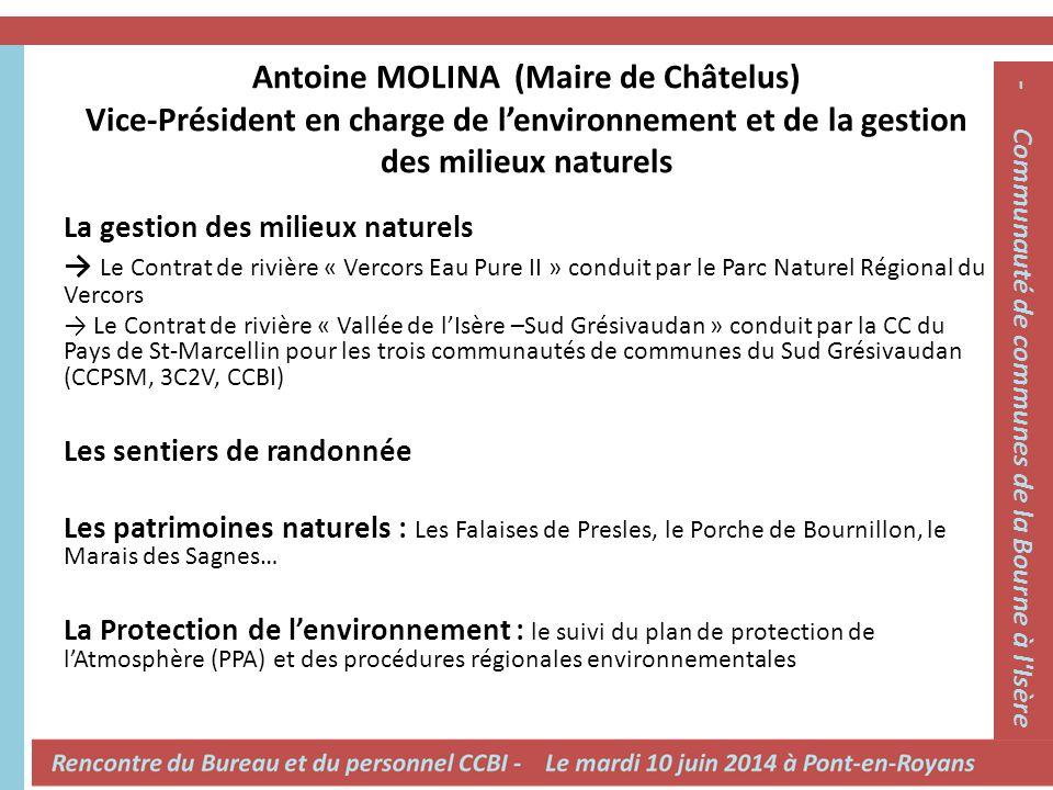 Antoine MOLINA (Maire de Châtelus) Vice-Président en charge de l'environnement et de la gestion des milieux naturels La gestion des milieux naturels →