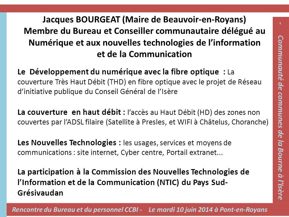 Jacques BOURGEAT (Maire de Beauvoir-en-Royans) Membre du Bureau et Conseiller communautaire délégué au Numérique et aux nouvelles technologies de l'in