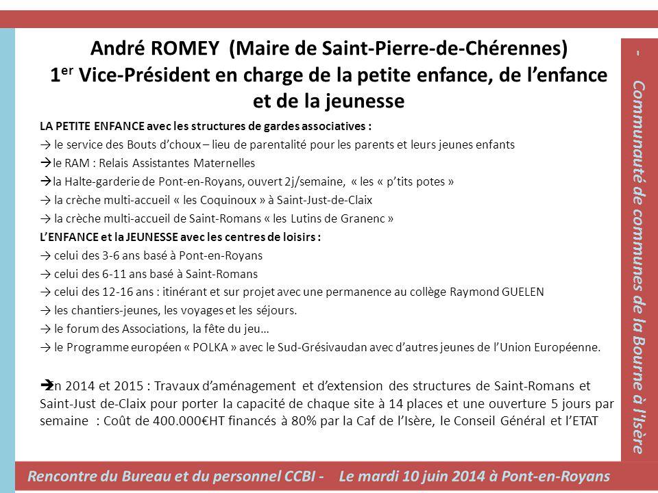 André ROMEY (Maire de Saint-Pierre-de-Chérennes) 1 er Vice-Président en charge de la petite enfance, de l'enfance et de la jeunesse LA PETITE ENFANCE