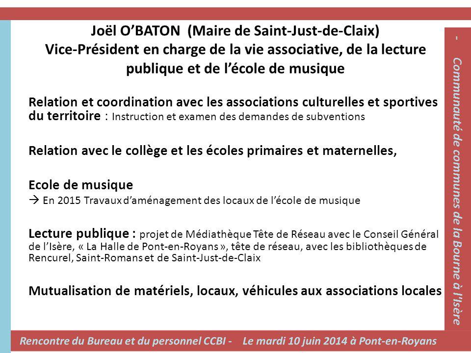 Joël O'BATON (Maire de Saint-Just-de-Claix) Vice-Président en charge de la vie associative, de la lecture publique et de l'école de musique Relation e