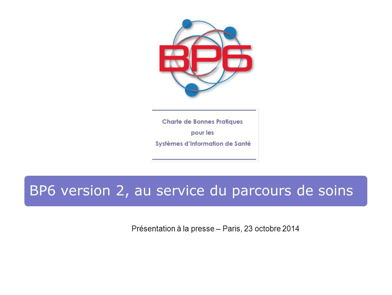 BP6 version 2, au service du parcours de soins Présentation à la presse – Paris, 23 octobre 2014