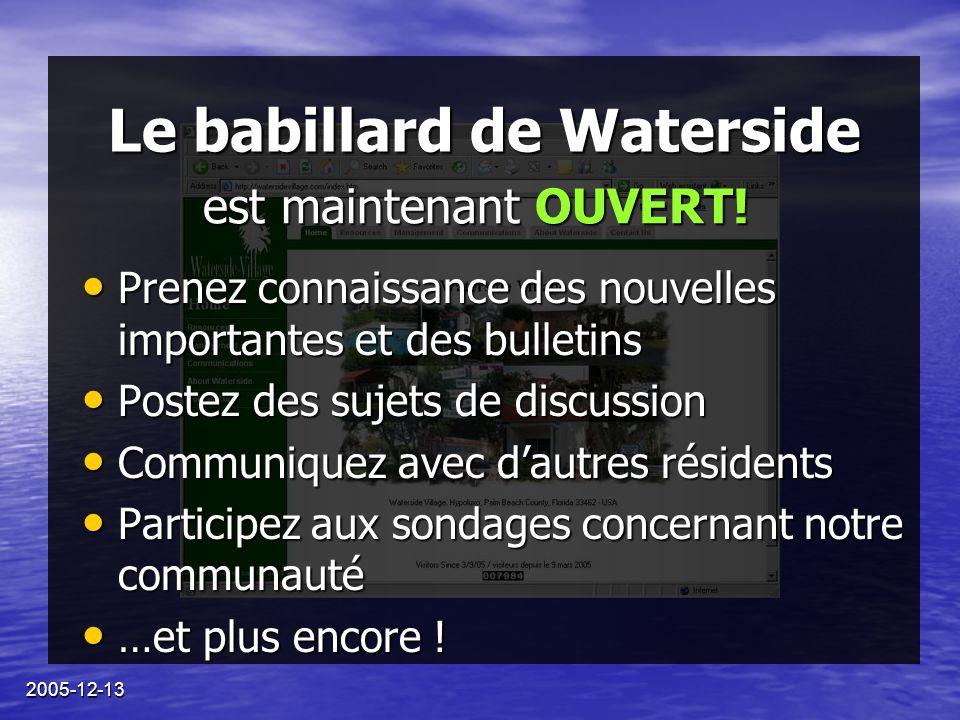 2005-12-13 Le babillard de Waterside Prenez connaissance des nouvelles importantes et des bulletins Prenez connaissance des nouvelles importantes et d
