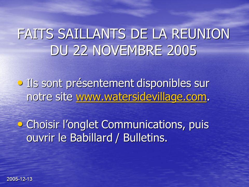 2005-12-13 Ils sont présentement disponibles sur notre site www.watersidevillage.com. Ils sont présentement disponibles sur notre site www.watersidevi