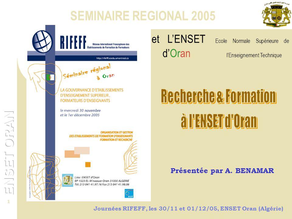 Journées RIFEFF, les 30/11 et 01/12/05, ENSET Oran (Algérie) 2 Initiation à la recherche (1993 à 1999)Recherche et Développement Technologique (depuis 1999) Amélioration des activités de recherche (depuis 2005) Historique