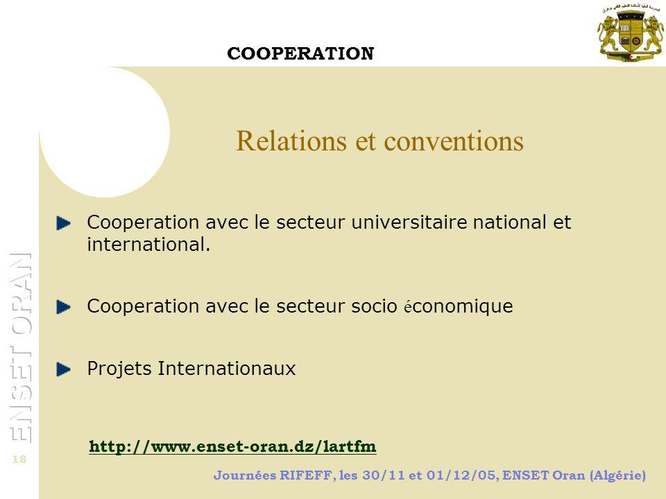 Journées RIFEFF, les 30/11 et 01/12/05, ENSET Oran (Algérie) 18 Coopération internationale … Cooperation avec le secteur universitaire national et international.