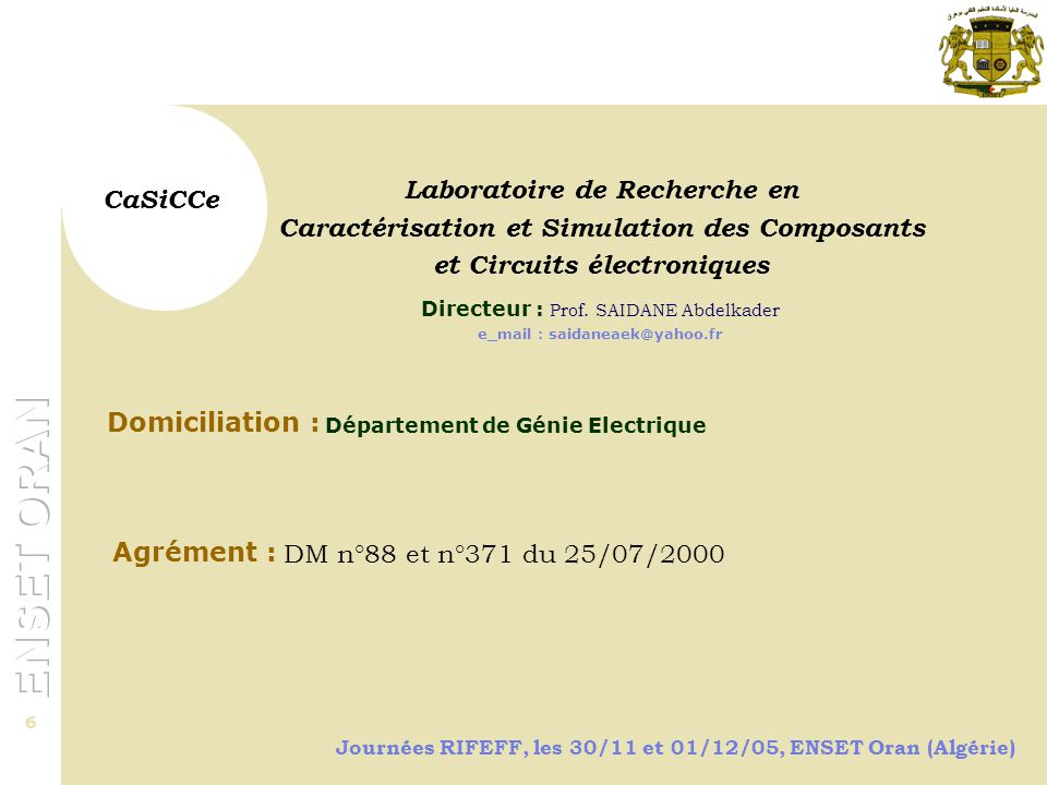 Journées RIFEFF, les 30/11 et 01/12/05, ENSET Oran (Algérie) 7 Le département de Physique-Chimie … Laboratoire de Recherche d'Automatique et d'analyse des Systèmes Domiciliation : Département de Génie Electrique Directeur : Prof.