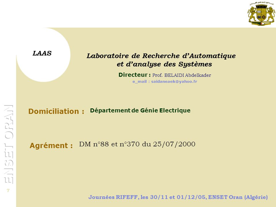 Journées RIFEFF, les 30/11 et 01/12/05, ENSET Oran (Algérie) 8 Le département de Physique-Chimie … Laboratoire de Recherche des Technologies de l'Environnement Domiciliation : Département de Génie Mécanique Directeur : Dr.