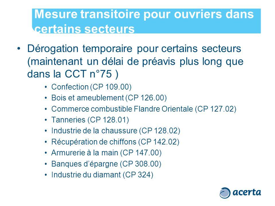Mesure transitoire pour ouvriers dans certains secteurs Dérogation temporaire pour certains secteurs (maintenant un délai de préavis plus long que dan