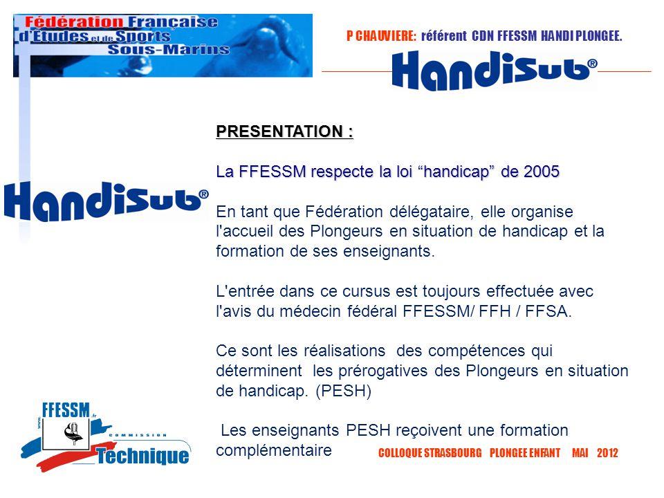 P CHAUVIERE: référent CDN FFESSM HANDI PLONGEE.