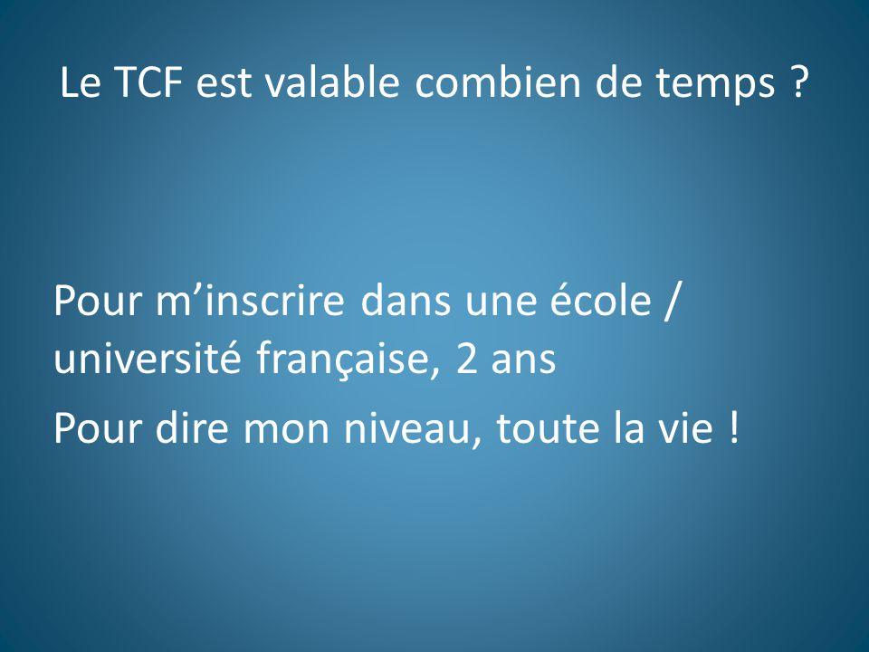 Le TCF est valable combien de temps .