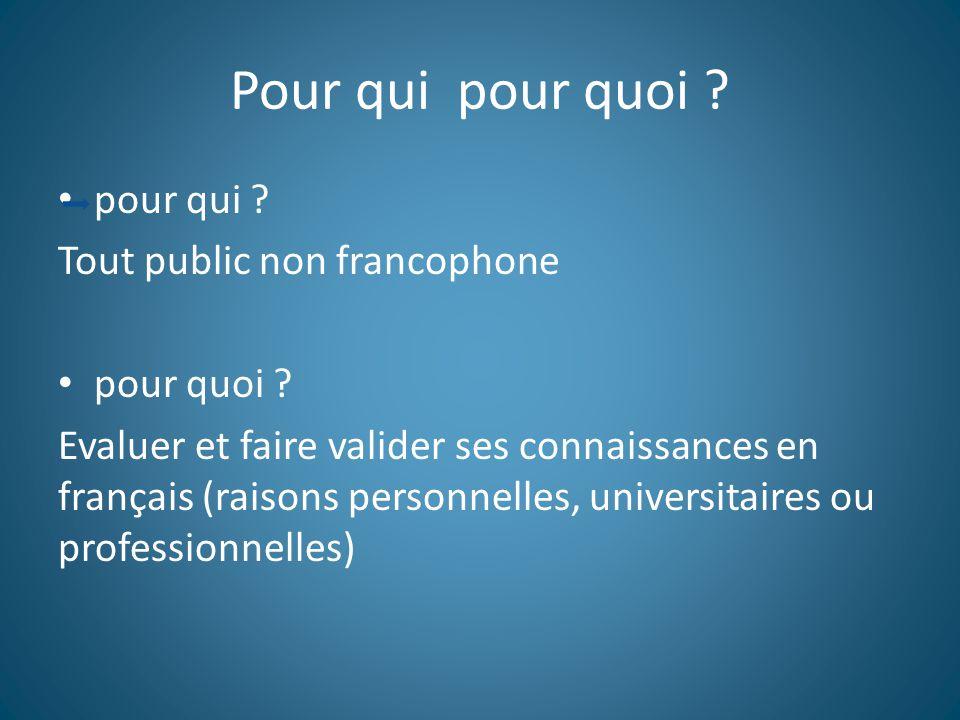 Pour qui pour quoi .pour qui . Tout public non francophone pour quoi .