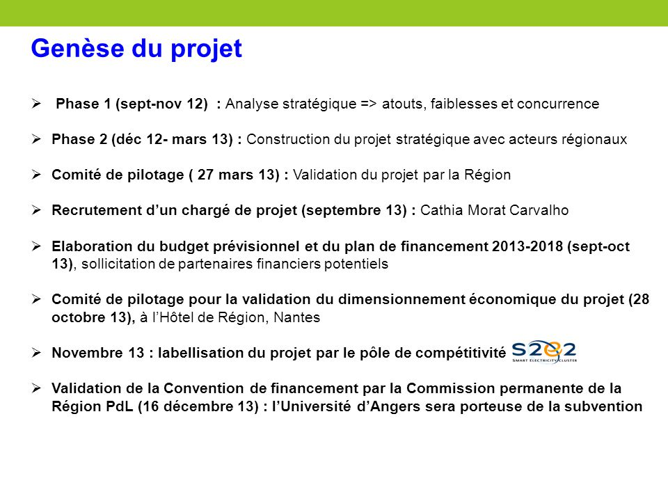  Phase 1 (sept-nov 12) : Analyse stratégique => atouts, faiblesses et concurrence  Phase 2 (déc 12- mars 13) : Construction du projet stratégique av