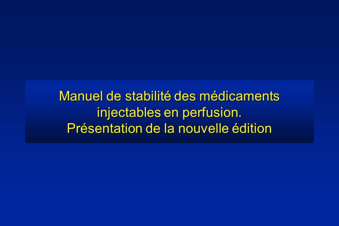 Manuel de stabilité des médicaments injectables en perfusion. Présentation de la nouvelle édition