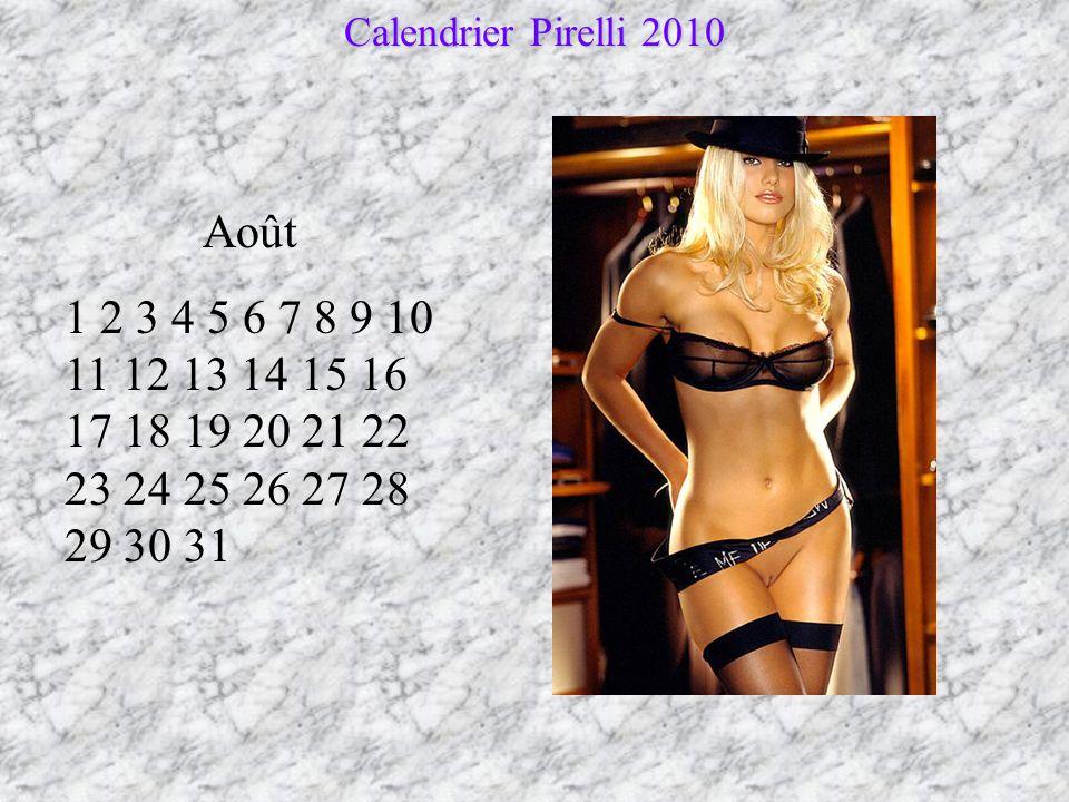 Juillet 1 2 3 4 5 6 7 8 9 10 11 12 13 14 15 16 17 18 19 20 21 22 23 24 25 26 27 28 29 30 31 Calendrier Pirelli 2010