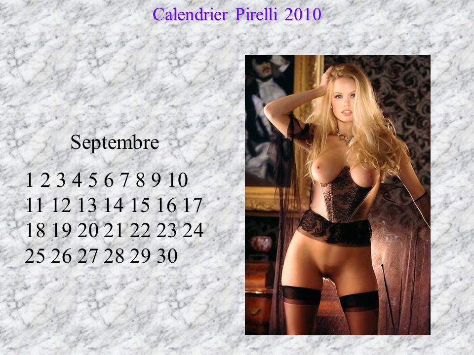 Août 1 2 3 4 5 6 7 8 9 10 11 12 13 14 15 16 17 18 19 20 21 22 23 24 25 26 27 28 29 30 31 Calendrier Pirelli 2010
