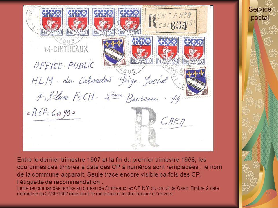 10 Service postal Entre le dernier trimestre 1967 et la fin du premier trimestre 1968, les couronnes des timbres à date des CP à numéros sont remplacées : le nom de la commune apparaît.