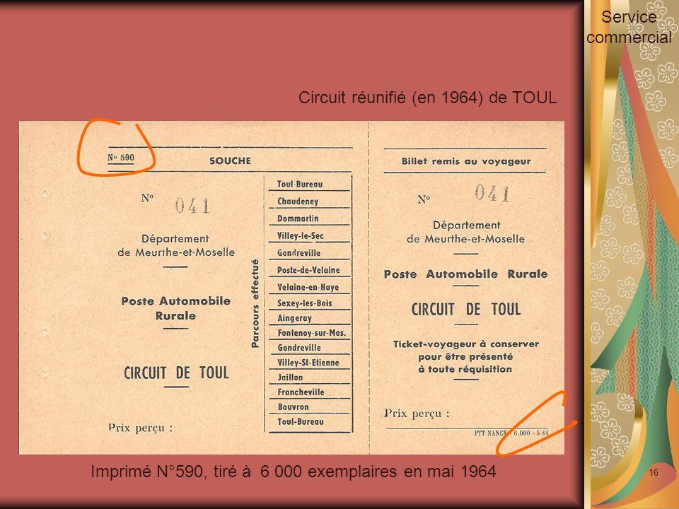 16 Imprimé N°590, tiré à 6 000 exemplaires en mai 1964 Circuit réunifié (en 1964) de TOUL Service commercial