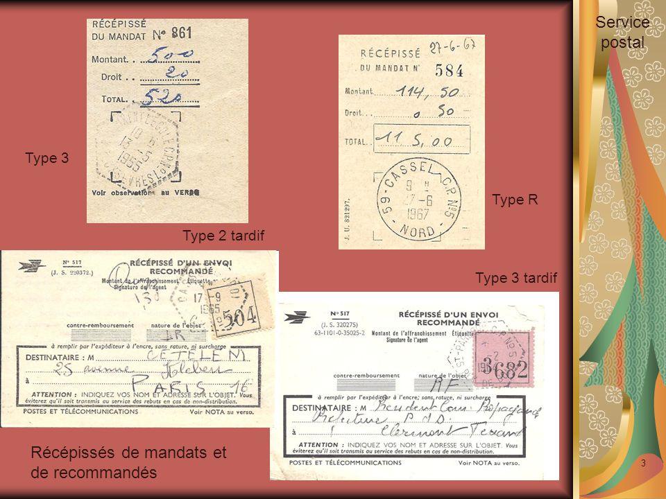 3 Récépissés de mandats et de recommandés Type R Type 3 Type 2 tardif Type 3 tardif Service postal