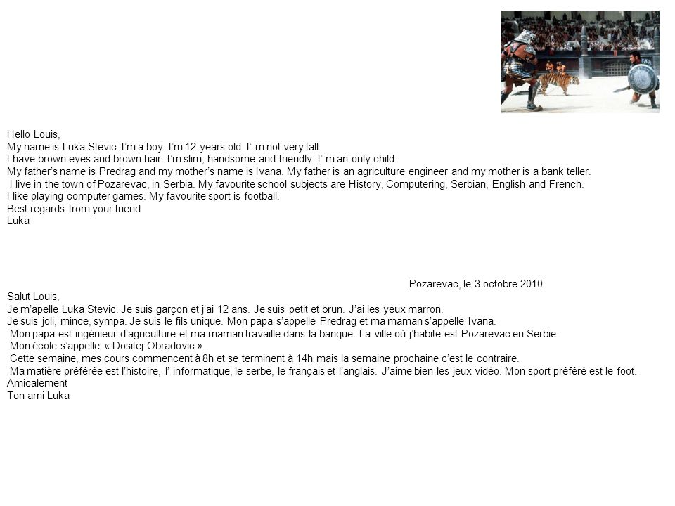 Pozarevac, le 8 octobre 2010 Salut Louis, Mon nom est Milanovic et mon prénom est Danica.