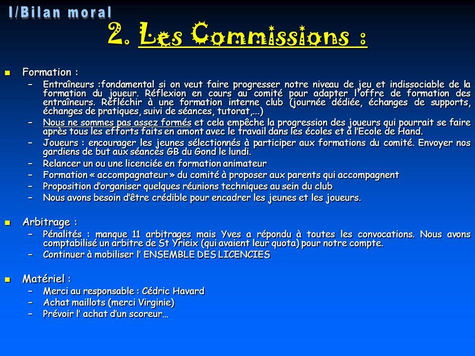 2. Les Commissions : Formation : Formation : –Entraîneurs :fondamental si on veut faire progresser notre niveau de jeu et indissociable de la formatio