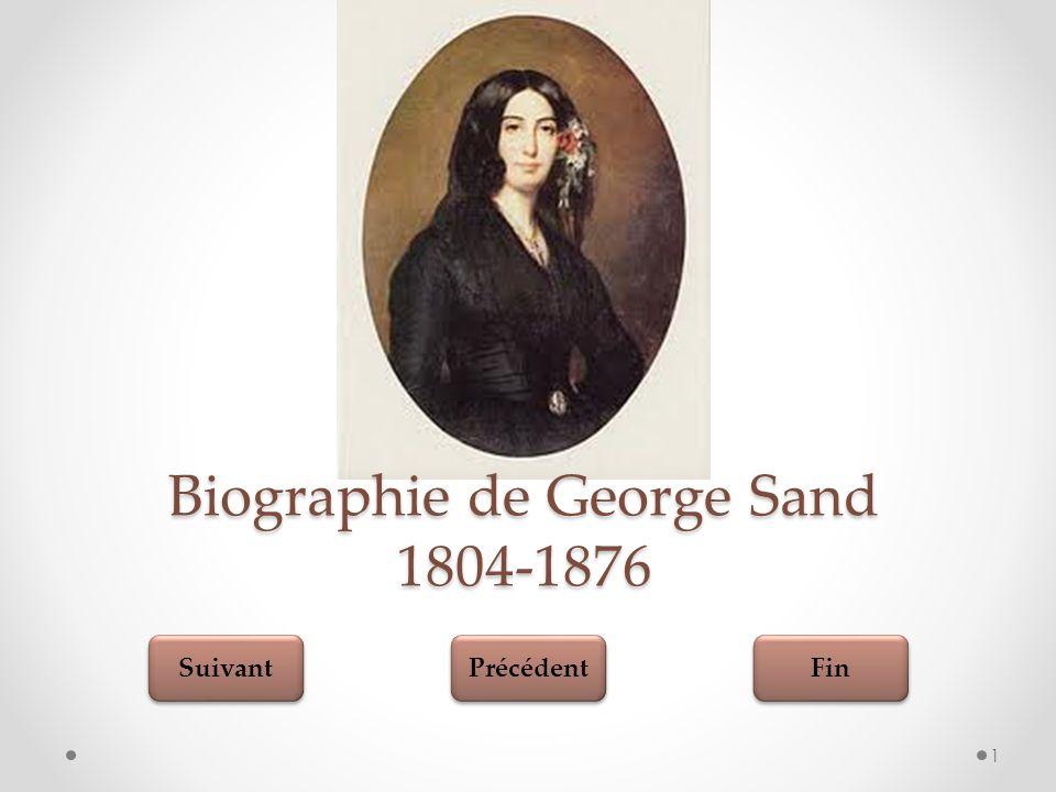 Fin Suivant Précédent Qui était George Sand? 2 Ses oeuvres Ses amours Test Sa vie