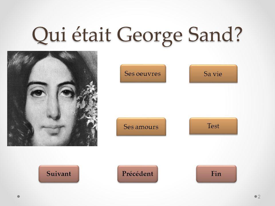Fin Suivant Précédent Ses oeuvres 3 Menu principal Menu principal George Sand a écrit continûment entre 1830 et 1876, son œuvre romanesque est considérable – 90 romans.