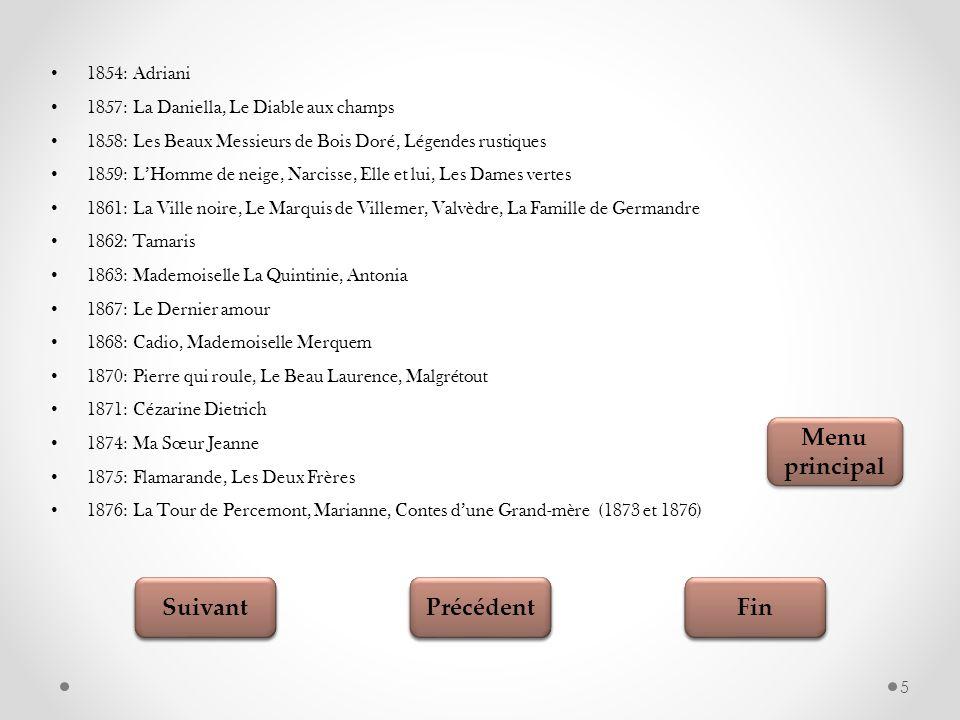 Fin Suivant Précédent Testez vos connaissances 16 Quand est née George Sand? 1802 1803 1804