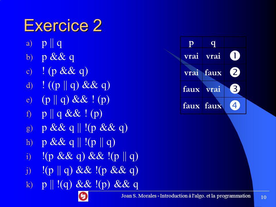 Exercice 2 a) p || q b) p && q c) . (p && q) d) .