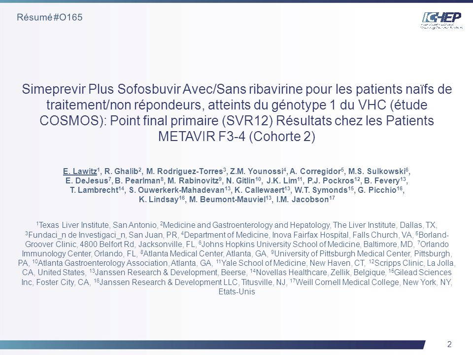 3 BID, deux fois par jour ; GT, génotype; QD, une fois par jour ; RBV, ribavirine; RVR, réponse virologique rapide ; SMV, simeprevir; SOF, sofosbuvir ; SVR12, réponse virologique soutenue 12 semaines après la fin du traitement Lawitz, E.