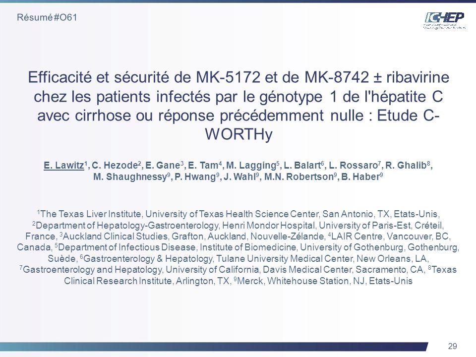 29 Efficacité et sécurité de MK-5172 et de MK-8742 ± ribavirine chez les patients infectés par le génotype 1 de l'hépatite C avec cirrhose ou réponse