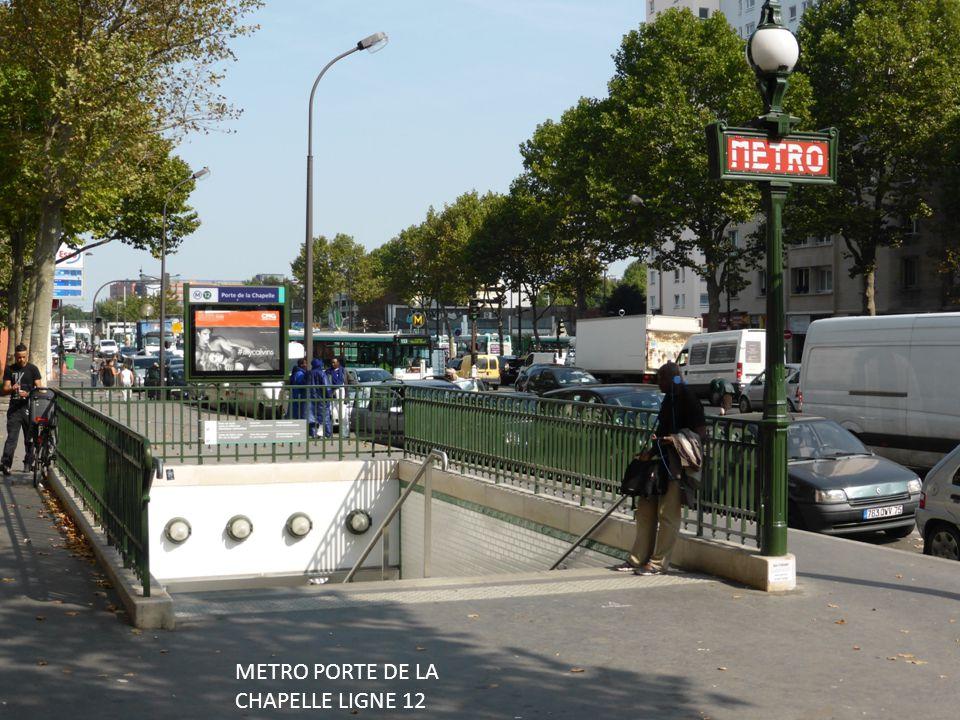 METRO PORTE DE LA CHAPELLE LIGNE 12 METRO PORTE DE LA CHAPELLE LIGNE 12
