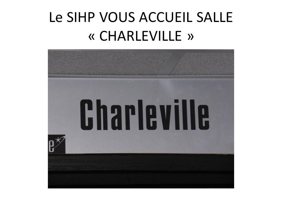 Le SIHP VOUS ACCUEIL SALLE « CHARLEVILLE »