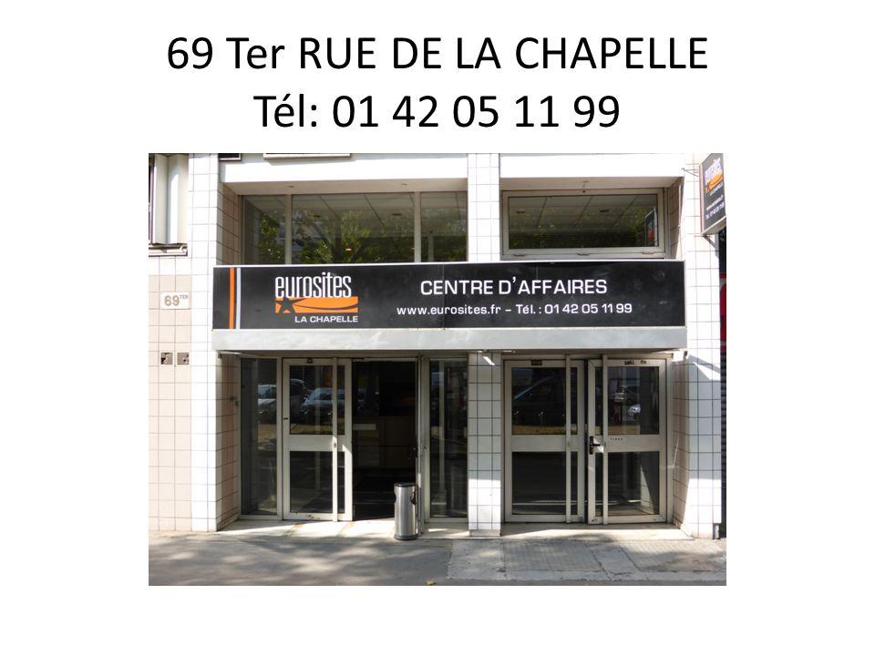 69 Ter RUE DE LA CHAPELLE Tél: 01 42 05 11 99