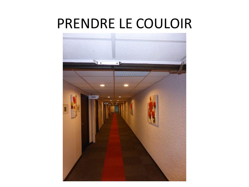 PRENDRE LE COULOIR