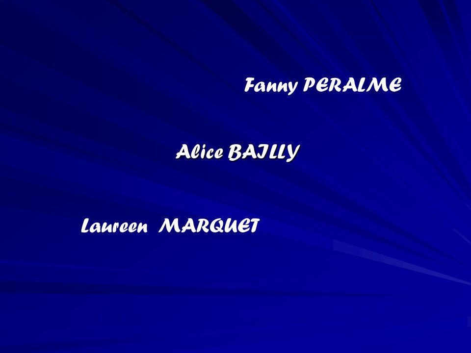 Alice BAILLY Laureen MARQUET Fanny PERALME