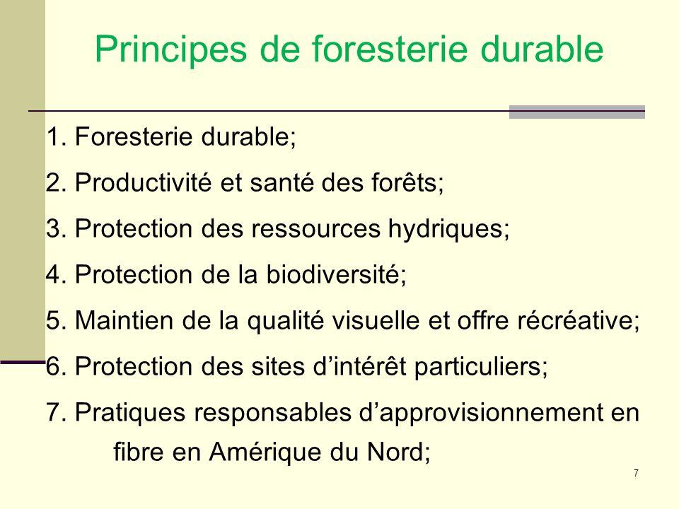 7 1. Foresterie durable; 2. Productivité et santé des forêts; 3.