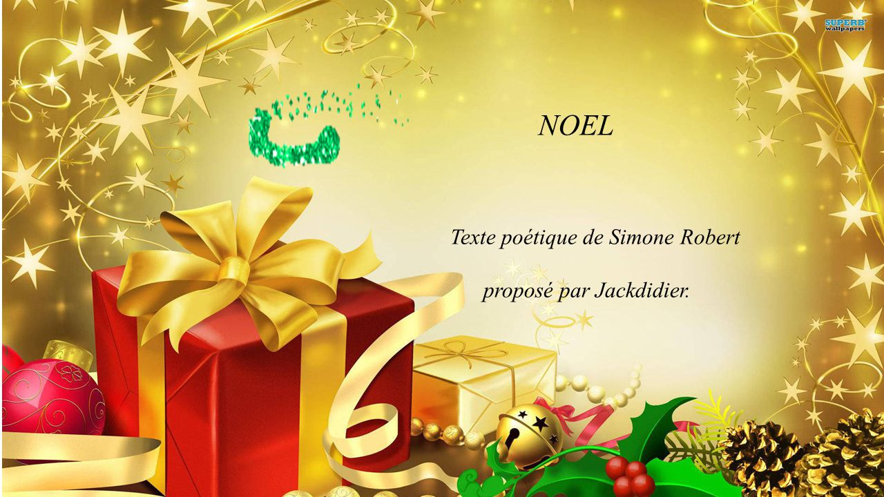 NOEL Texte poétique de Simone Robert proposé par Jackdidier.