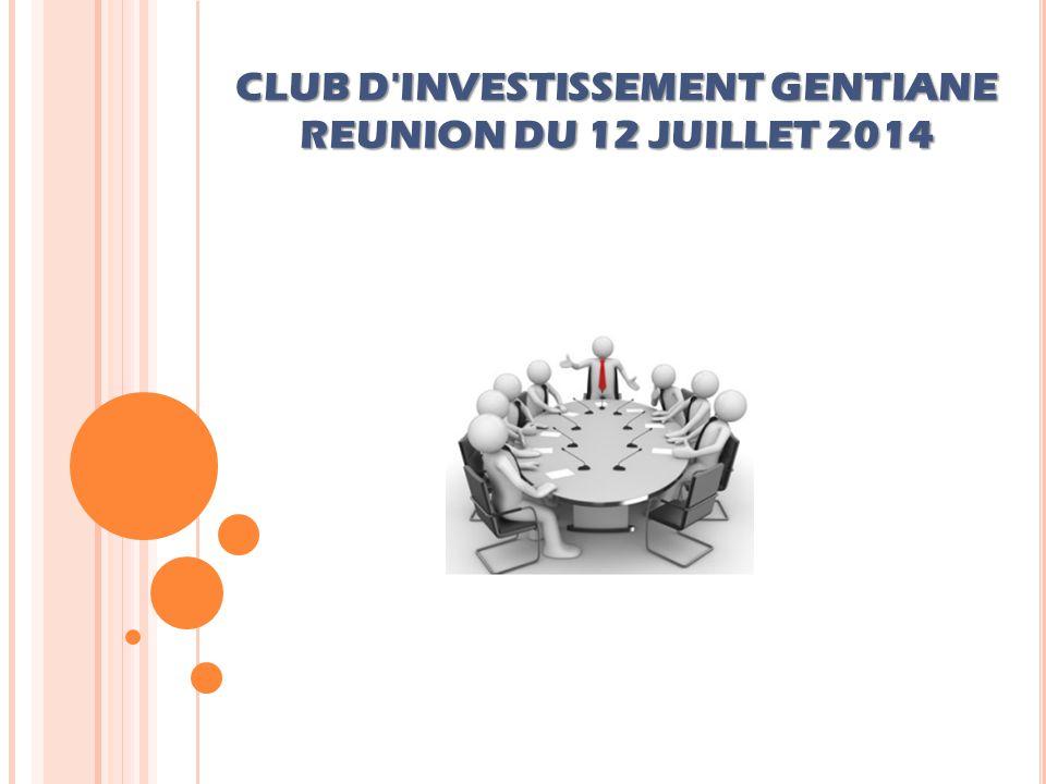 CLUB D INVESTISSEMENT GENTIANE REUNION DU 12 JUILLET 2014