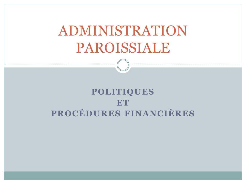 POLITIQUES ET PROCÉDURES FINANCIÈRES ADMINISTRATION PAROISSIALE