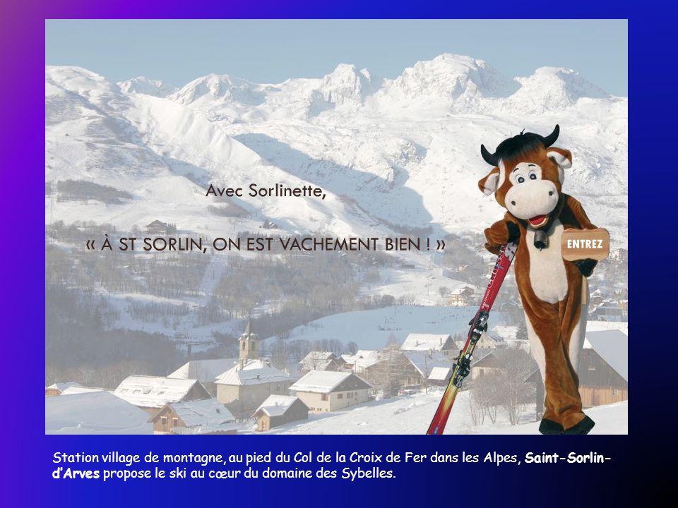 Station village de montagne, au pied du Col de la Croix de Fer dans les Alpes, Saint-Sorlin- d'Arves propose le ski au cœur du domaine des Sybelles.