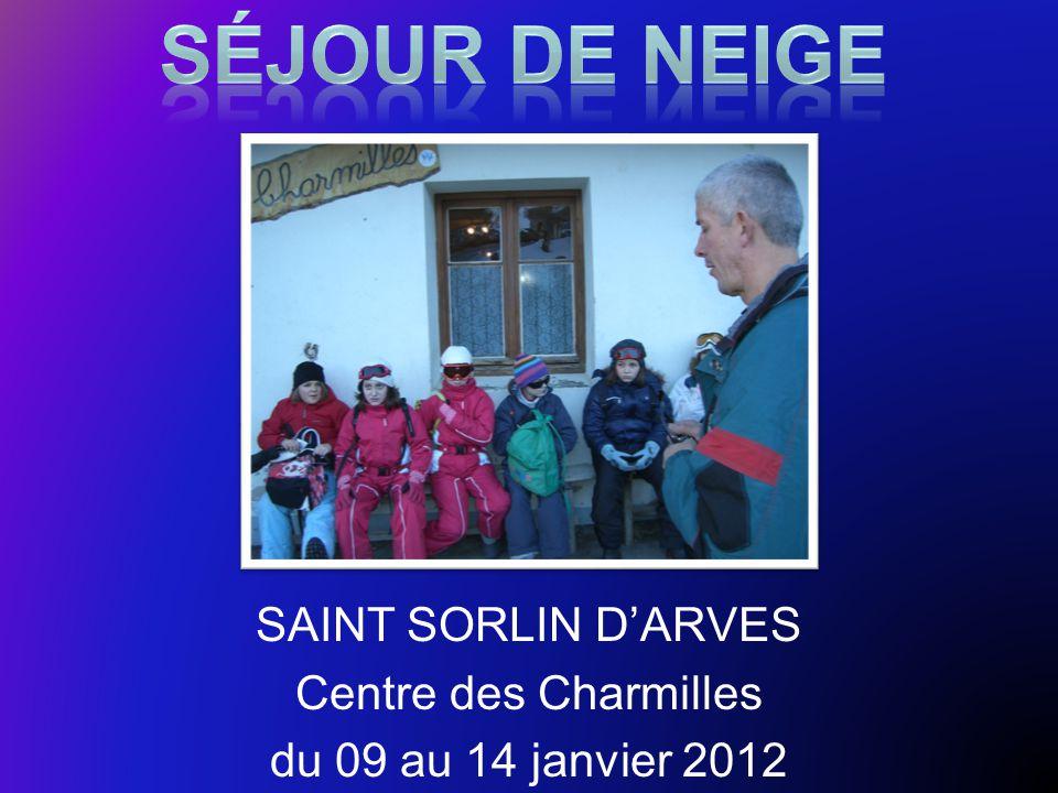 SAINT SORLIN D'ARVES Centre des Charmilles du 09 au 14 janvier 2012