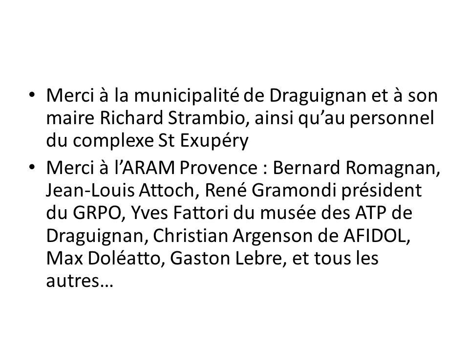 Merci à la municipalité de Draguignan et à son maire Richard Strambio, ainsi qu'au personnel du complexe St Exupéry Merci à l'ARAM Provence : Bernard