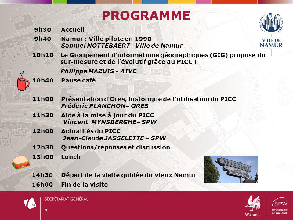 3 PROGRAMME 9h30Accueil 9h40Namur : Ville pilote en 1990 Samuel NOTTEBAERT– Ville de Namur 10h10Le Groupement d'informations géographiques (GIG) propo