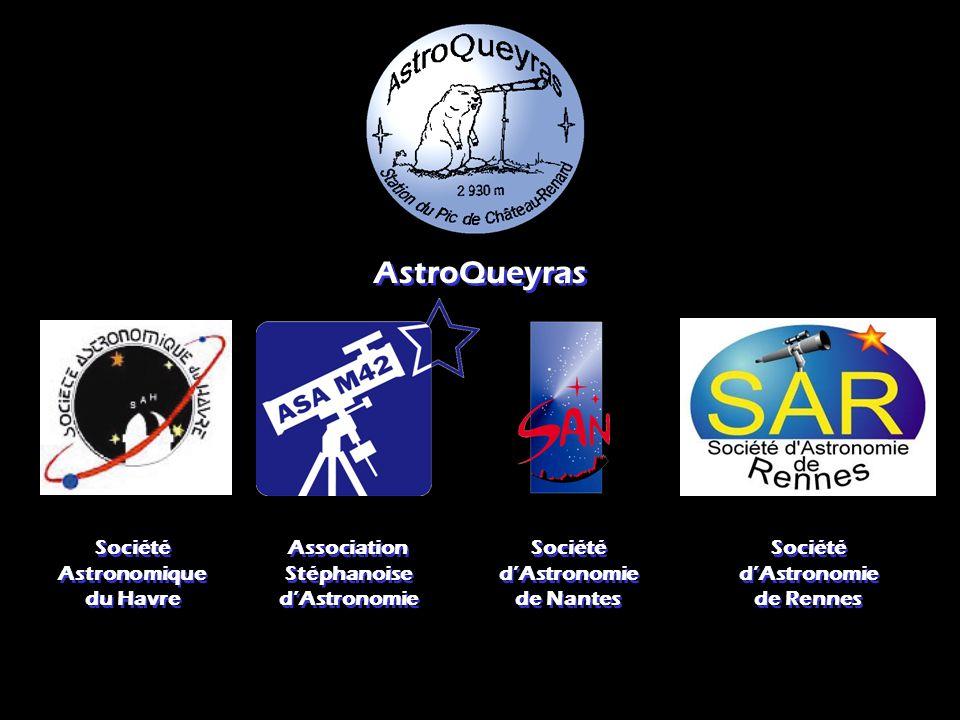 Société d'Astronomie de Nantes Société d'Astronomie de Nantes Société Astronomique du Havre Société Astronomique du Havre Association Stéphanoise d'Astronomie Association Stéphanoise d'Astronomie Société d'Astronomie de Rennes Société d'Astronomie de Rennes AstroQueyras