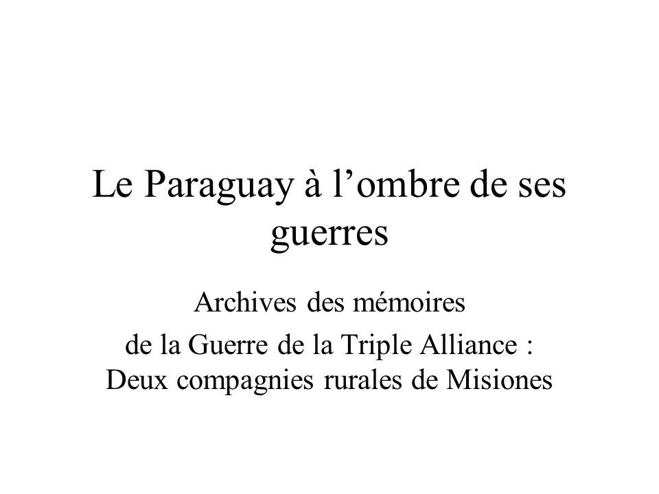 Le Paraguay à l'ombre de ses guerres Archives des mémoires de la Guerre de la Triple Alliance : Deux compagnies rurales de Misiones