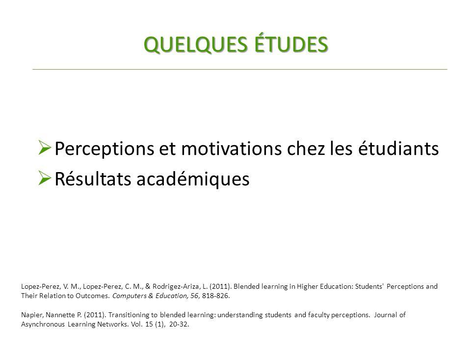 QUELQUES ÉTUDES  Perceptions et motivations chez les étudiants  Résultats académiques Lopez-Perez, V.