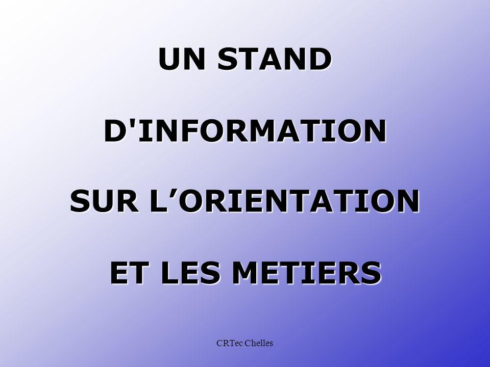 CRTec Chelles UN STAND D INFORMATION SUR L'ORIENTATION ET LES METIERS