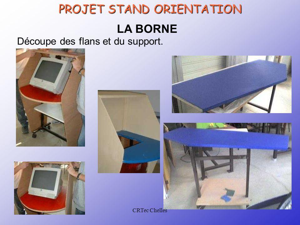 CRTec Chelles PROJET STAND ORIENTATION Découpe des flans et du support. LA BORNE